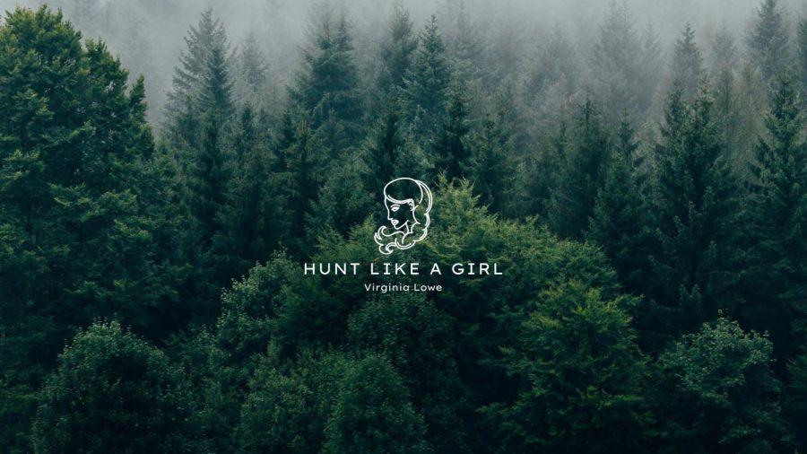 Hunt Like A Girl- Written by Virginia Lowe